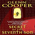 Secret of the Seventh Son Audiobook by Glenn Cooper Narrated by Mark Boyett