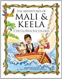 The Adventures of Mali & Keela: A Virtues Book for Children
