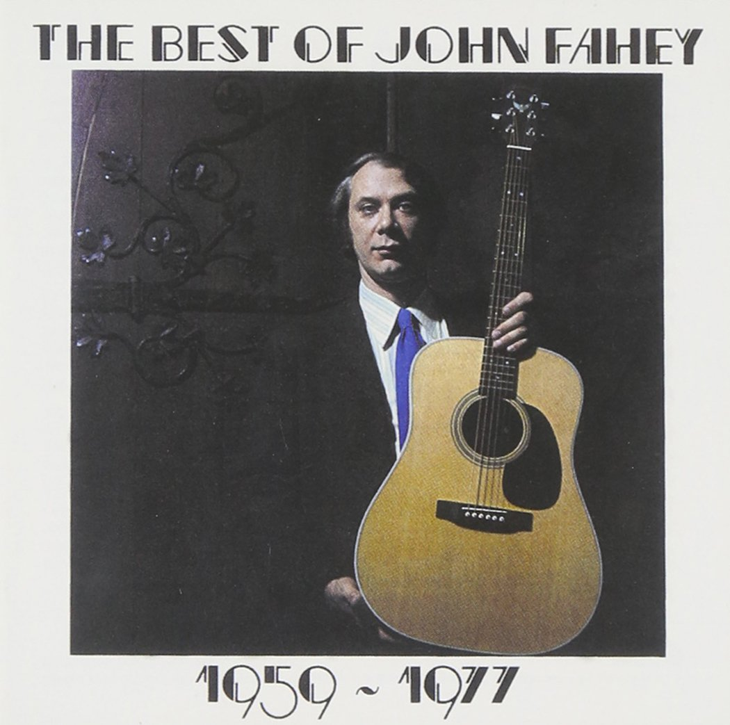 John Fahey Facebook The Best of John Fahey 1959