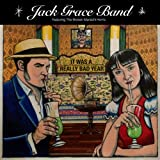 It Was A Really Bad Year - The Jack Grace Band