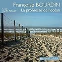 La promesse de l'océan | Livre audio Auteur(s) : Françoise Bourdin Narrateur(s) : Clara Ponsot