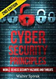 Cyber Security Principles: Mobile Devices - Security Hazards and Threats - 2nd Edition (Computer Security)