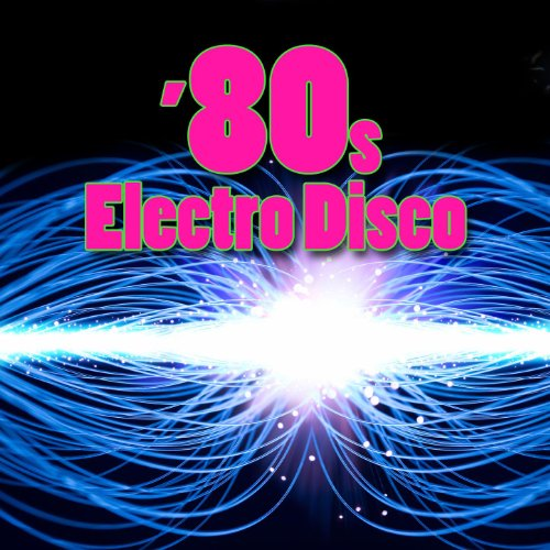 80S Electro Disco (Re-Recorded / Remastered Versions)