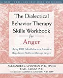 img - for The Dialectical Behavior Therapy Skills Workbook for Anger: Using DBT Mindfulness and Emotion Regulation Skills to Manage Anger book / textbook / text book