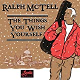 The Things You Wish Yourselfby Ralph McTell