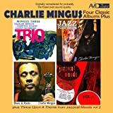 Four Classic Albums Plus (Blues And Roots / Mingus Three: Trio / Jazz Portraits / Jazzical Moods Vol 1)(Digitally Remastered)