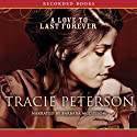 A Love to Last Forever Audiobook by Tracie Peterson Narrated by Barbara McCulloh