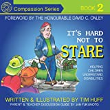 img - for It's Hard Not to Stare: Helping Children Understand Disabilities (Compassion) book / textbook / text book