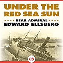 Under the Red Sea Sun (       UNABRIDGED) by Edward Ellsberg Narrated by David Baker