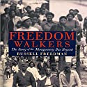 Freedom Walkers: The Story of the Montgomery Bus Boycott (       UNABRIDGED) by Russell Freedman Narrated by Bill Quinn