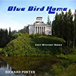 Blue Bird Home: Cozy Mystery Series | Richard Porter
