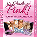 15 Shades of Pink: 15 Romantic Short Stories from the Flirts! Collections Audiobook by Lisa Scott Narrated by Tamara A. McDaniel