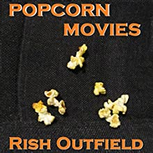 Popcorn Movies (       UNABRIDGED) by Rish Outfield Narrated by Rish Outfield