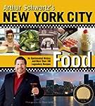 Arthur Schwartz's New York City Food:...