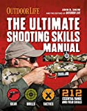 img - for The Ultimate Shooting Skills Manual: 332 Recreational Shooting Tips (Outdoor Life) book / textbook / text book