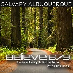 43 John - Believe: 879 - 2009 | [Skip Heitzig]