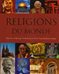 Religions du monde : Origines, histoi...