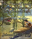 img - for The Swiss Family Robinson, Adventures On a Desert Island book / textbook / text book