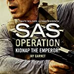 Kidnap the Emperor!: SAS Operation | Jay Garnet