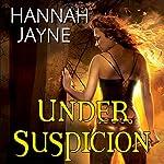 Under Suspicion | Hannah Jayne