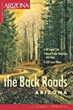 The Back Roads (Arizona Highways: The Back Roads)