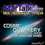 Star Talk Radio: Cosmic Quackery | Neil deGrasse Tyson