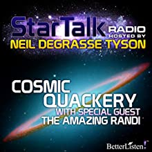 Star Talk Radio: Cosmic Quackery Radio/TV Program Auteur(s) : Neil deGrasse Tyson Narrateur(s) : Neil deGrasse Tyson