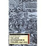Later Reformation in England 1547-1603 (British History in Perspective)by Diarmaid MacCulloch