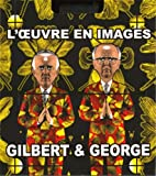 Gilbert & George: L'oeuvre en images 1971-2005 en deux volumes (French edition) (2070118843) by Fuchs, Rudi