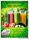 TOP 10 BEST JUICES DIET RECIPES