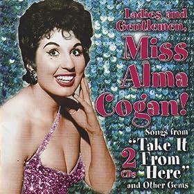 Ladies and Gentlemen, Miss Alma Cogan!