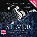 Silver: Return to Treasure Island Hörbuch von Andrew Motion Gesprochen von: David Tennant