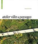 Atelier Villes & Paysages: Between th...