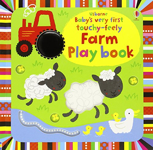 Baby's Very First Touchy-Feely Farm Play Book (Baby's Very First Books)