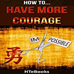 How to Have More Courage |  HTeBooks
