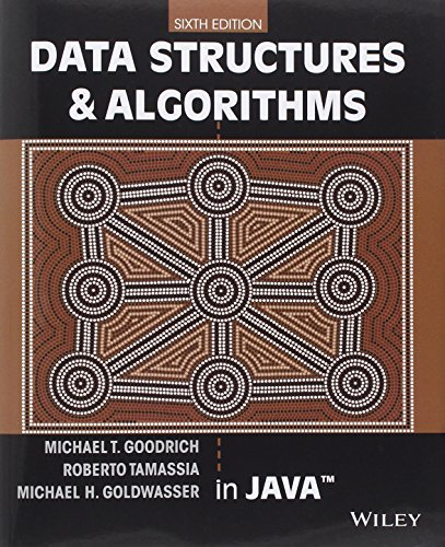 Data Structures and Algorithms in Java, by Michael T. Goodrich, Roberto Tamassia, Michael H. Goldwasser