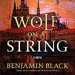 Wolf on a String: A Novel | Benjamin Black