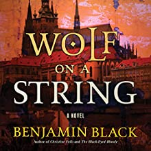 Wolf on a String: A Novel Audiobook by Benjamin Black Narrated by Simon Vance