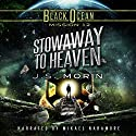Stowaway to Heaven: Black Ocean, Mission 12 Audiobook by J.S. Morin Narrated by Mikael Naramore