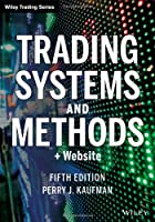Trading Systems and Methods, + Website, 5th Edition