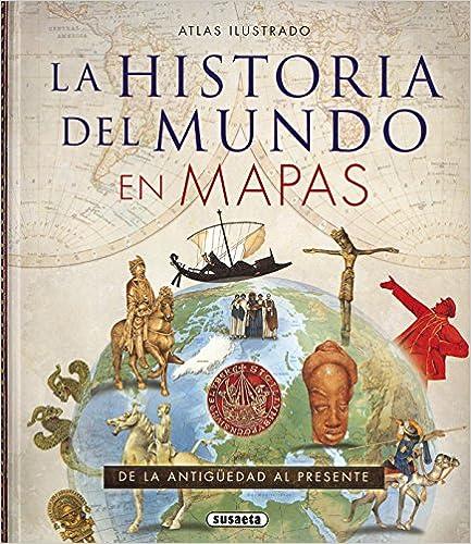 Atlas ilustrado de la historia del mundo en mapas ISBN-13 9788467747928