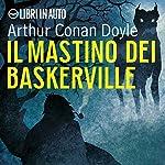 Sherlock Holmes e il mastino dei Baskerville | Arthur Conan Doyle