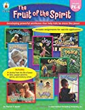 The Fruit of the Spirit, Grades PK - K: Developing powerful attributes that help kids be more like Jesus!