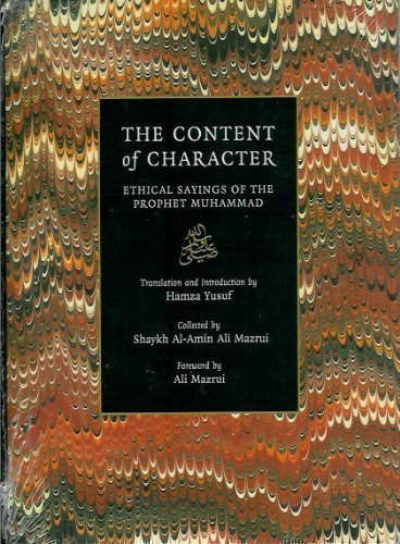 The Content of Character: Ethical Sayings of the Prophet Muhammad From Sandala