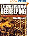 A Practical Manual of Beekeeping: How...