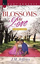 BLOSSOMS OF LOVE (CALIFORNIA PASSIONS)