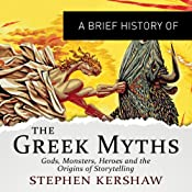 A Brief History of the Greek Myths | [Stephen P. Kershaw]