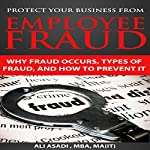 Protect Your Business from Employee Fraud | Ali Asadi