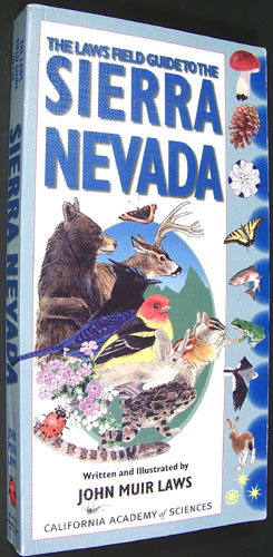 Laws Field Guide to the Sierra Nevada, The (California