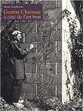 echange, troc Serge Fauchereau - Gaston Chaissac à côté de l'art brut